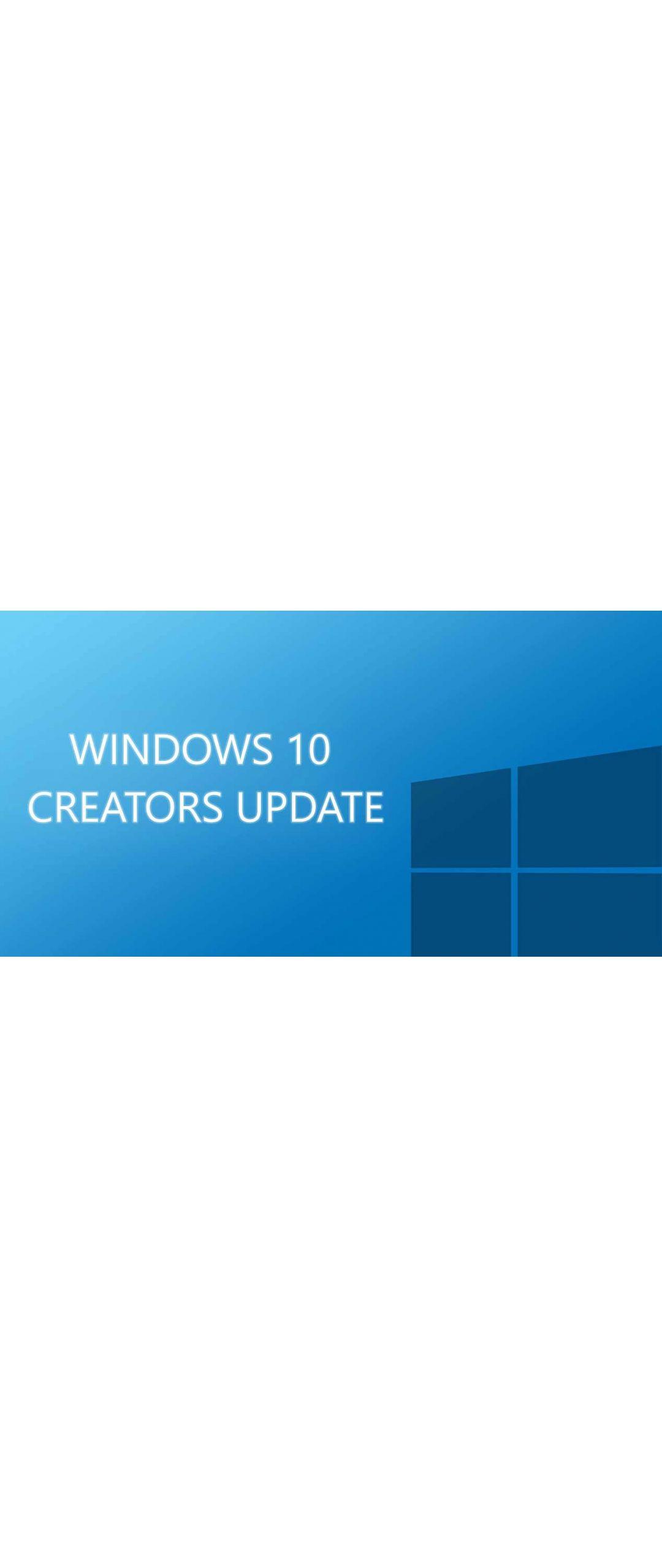Windows 10 Creators Update ya disponible para su descarga